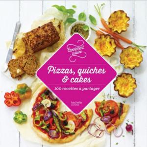 100 Recettes à Partager Pizzas, Quiches et Cakes, chez Hachette