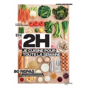 Livre de recettes En 2H je cuisine pour toute la semaine, chez Hachette