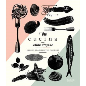 Livre de cuisine In cucina, Mes plus belles recettes italiennes, chez Hachette