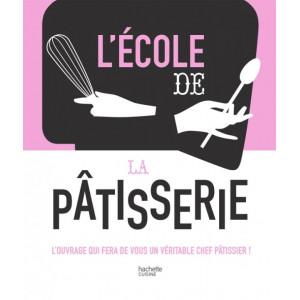 Livre de cuisine L'Ecole de la Pâtisserie, chez Hachette