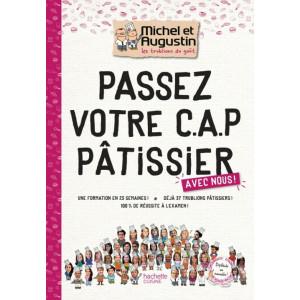 Livre de cuisine Passez votre CAP de Pâtisserie avec Michel et Augustin, chez Hachette