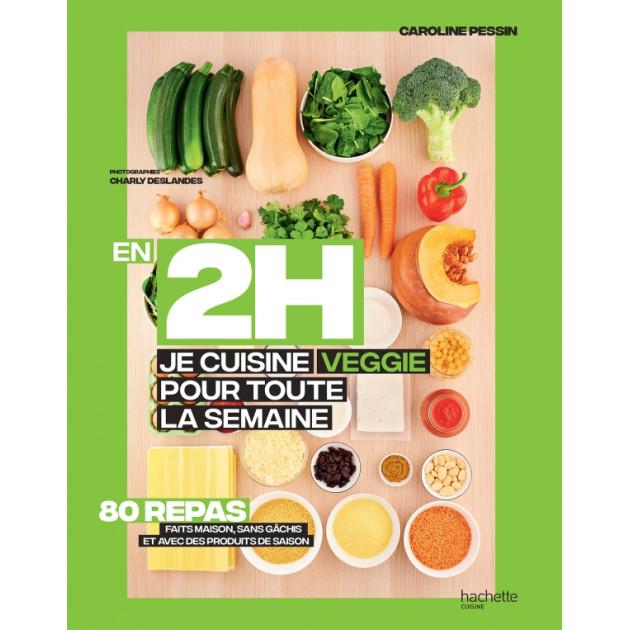 Livre de Recettes En 2h, je cuisine veggie pour toute la semaine