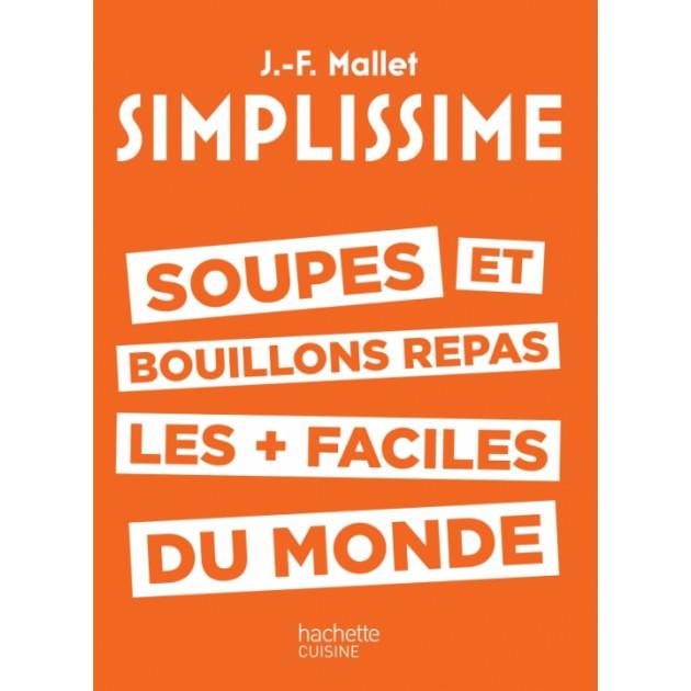 Livre de Cuisine Soupes et Bouillons les + faciles du Monde, chez Hachette