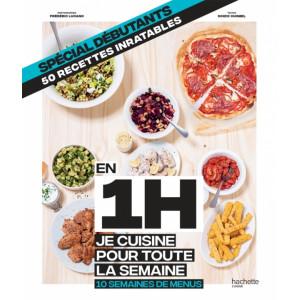 Livre de recettes En 1H Je cuisine pour toute la semaine, Spécial Débutants