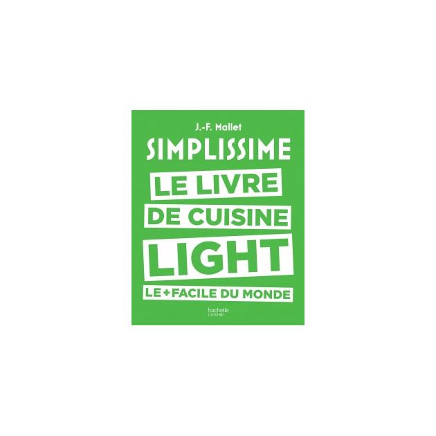 Le Livre de Cuisine Light le + facile du Monde. chez Hachette