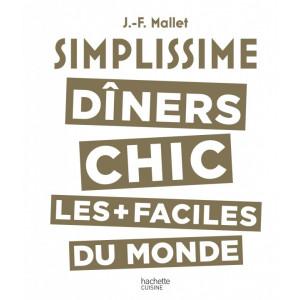 Livre de Cuisine Les dîners chics les plus + faciles du monde, chez Hachette