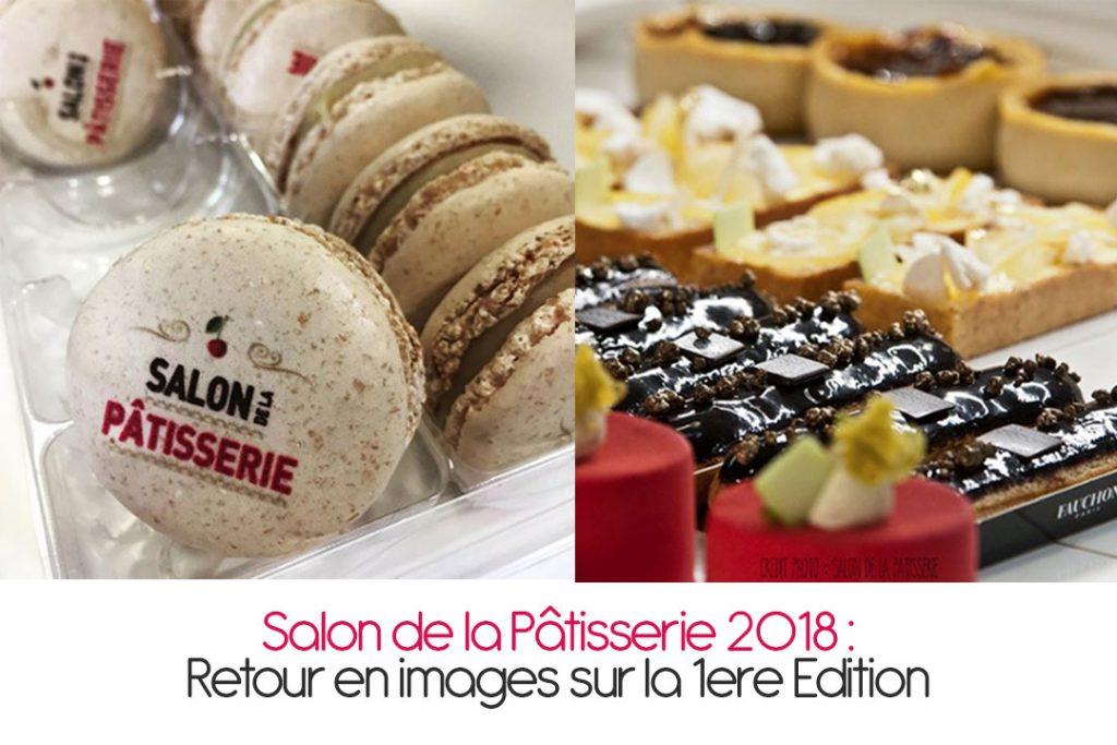 Salon de la Pâtisserie : Retour en images sur la 1ere Edition