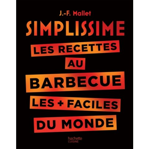 Livre de cuisine les recettes au Barbecue les + faciles du monde, chez Hachette